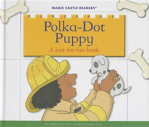 Polka-Dot Puppy: A Just-For-Fun Book (Magic Castle: Moncure, Jane Belk