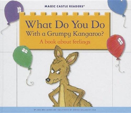 What Do You Do with a Grumpy Kangaroo? (Magic Castle Readers): Moncure, Jane Belk
