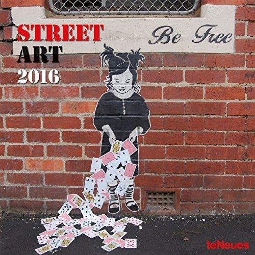 9781623255862: Street Art 2016 Calendar: Be Free