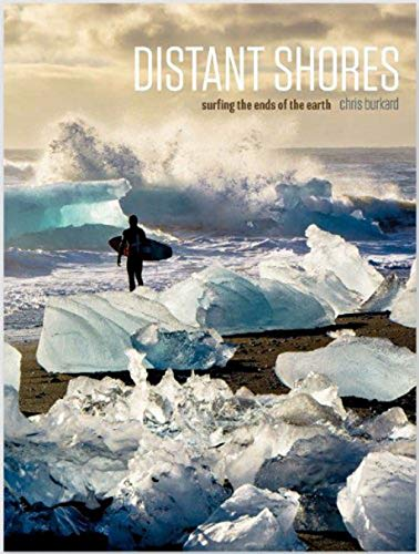 9781623260170: Distant Shores, Surfing the ends of the earth