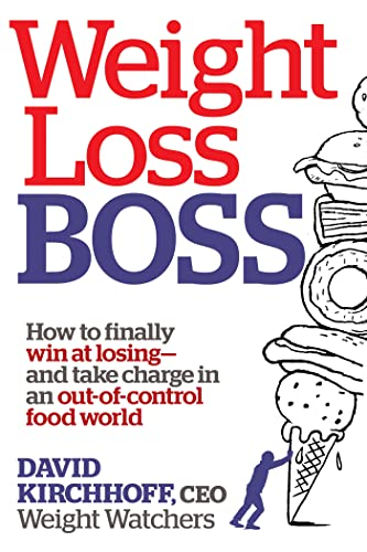 9781623360238: Weight Loss Boss: How to Finally Win at Losing--and Take Charge in an Out-of-Control Food World