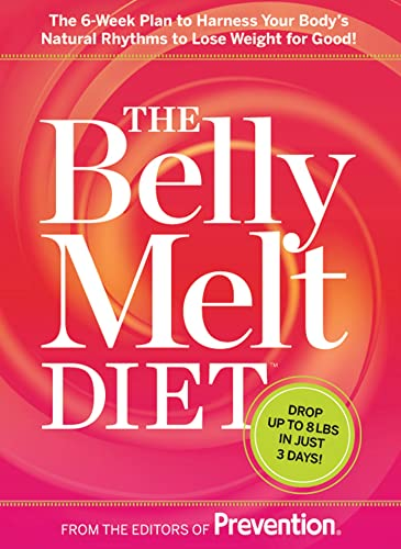 9781623360283: The Belly Melt Diet (TM): The 6-Week Plan to Harness Your Body#s Natural Rhythms to Lose Weight for Good!