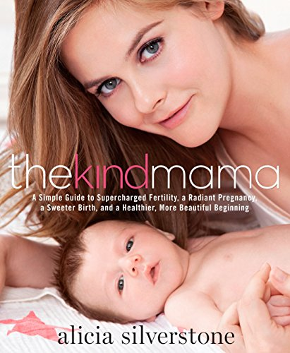 9781623360405: The Kind Mama: A Simple Guide to Supercharged Fertility, a Radiant Pregnancy, a Sweeter Birth, and a Healthier, More Beautiful Beginning