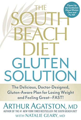The South Beach Diet Gluten Solution: The Delicious, Doctor-Designed, Gluten-Aware Plan for Losing ...