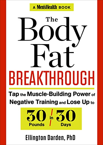 9781623361037: The Body Fat Breakthrough: Tap the Muscle-Building Power of Negative Training and Lose Up to 30 Pounds in 30 days!