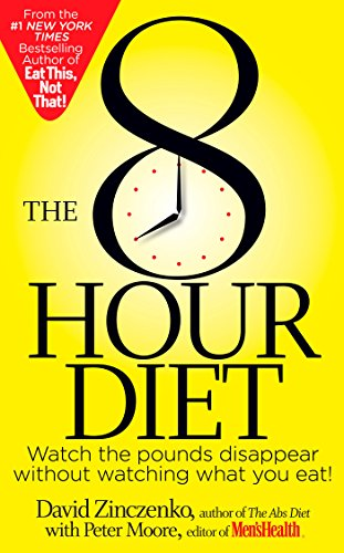9781623361600: The 8-Hour Diet: Watch the Pounds Disappear Without Watching What You Eat!