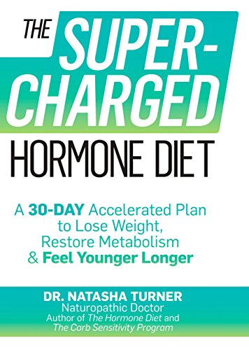 9781623362898: The Supercharged Hormone Diet: A 30-Day Accelerated Plan to Lose Weight, Restore Metabolism & Feel Younger Longer