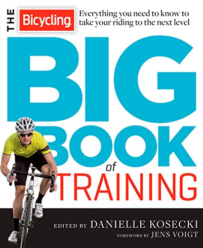 9781623362997: The Bicycling Big Book of Training: Everything you need to know to take your riding to the next level (Bicycling Magazine)