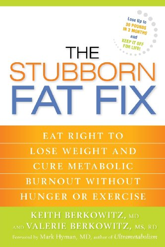 9781623363673: The Stubborn Fat Fix: Eat Right to Lose Weight and Cure Metabolic Burnout without Hunger or Exercise