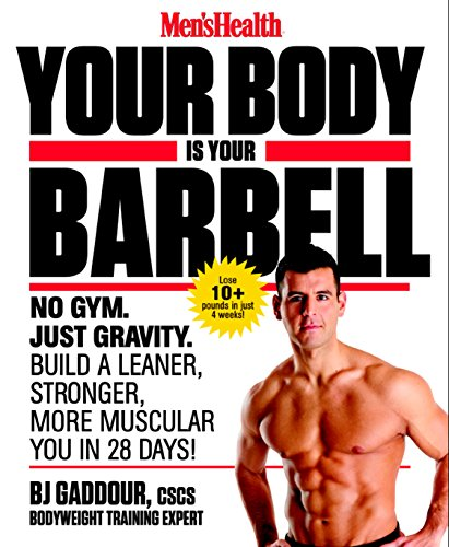 Your Body is Your Barbell (Paperback): B. J. Gaddour
