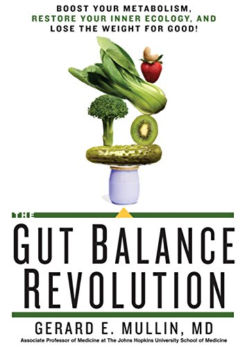 9781623364014: The Gut Balance Revolution: Boost Your Metabolism, Restore Your Inner Ecology, and Lose the Weight for Good!