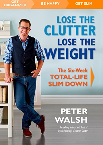 9781623364847: Lose the Clutter, Lose the Weight: The Six-Week Total-Life Slim Down