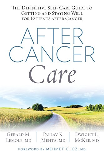 9781623365028: After Cancer Care: The Definitive Self-Care Guide to Getting and Staying Well for Patients After Cancer