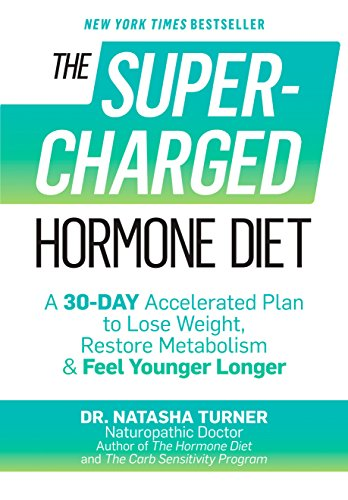 9781623365097: The Supercharged Hormone Diet: A 30-Day Accelerated Plan to Lose Weight, Restore Metabolism & Feel Younger Longer