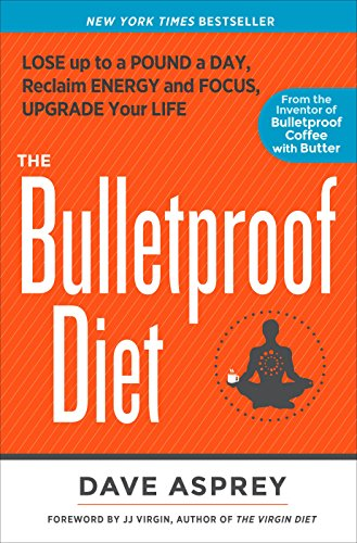9781623365189: The Bulletproof Diet: Lose up to a Pound a Day, Reclaim Energy and Focus, Upgrade Your Life