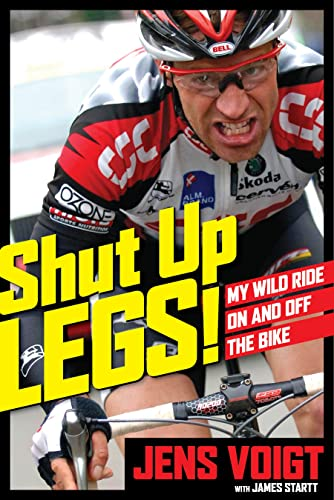 9781623365202: Shut Up, Legs!: My Wild Ride On and Off the Bike