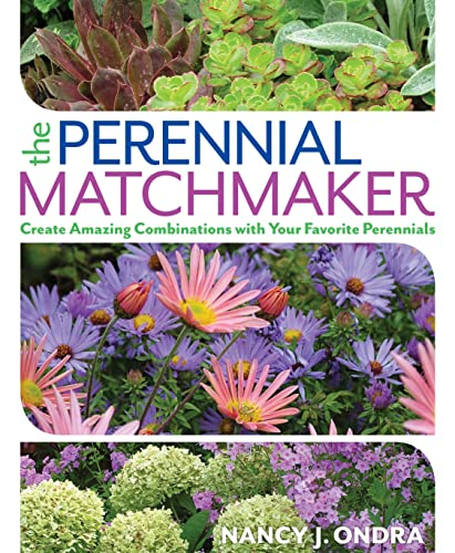 9781623365387: The Perennial Matchmaker: Create Amazing Combinations with Your Favorite Perennials