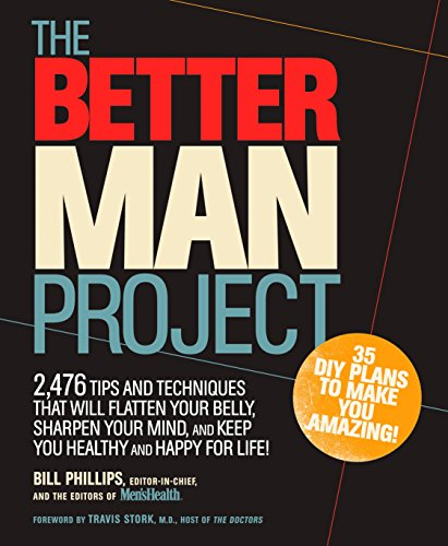 9781623365554: The Better Man Project: 2,476 Tips and Techniques That Will Flatten Your Belly, Sharpen Your Mind, and Keep You Healthy and Happy for Life!