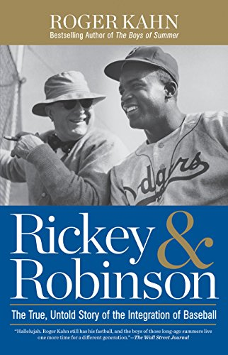 Rickey & Robinson: The True, Untold Story of the Integration of Baseball: Kahn, Roger