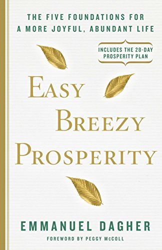 9781623366216: Easy Breezy Prosperity: The Five Foundations for a More Joyful, Abundant Life