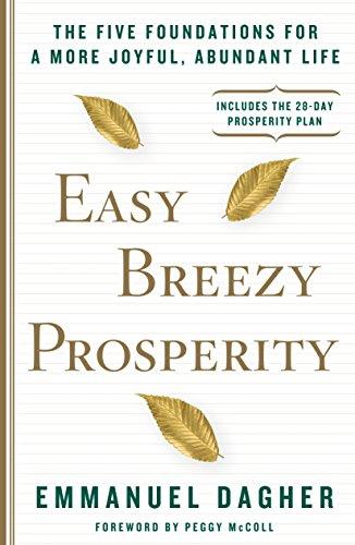 9781623366216: Easy Breezy Prosperity: The Five Foundations for a More Joyful, Abundant Life