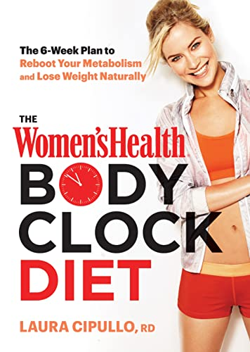 9781623366582: The Women's Health Body Clock Diet: The 6-Week Plan to Reboot Your Metabolism and Lose Weight Naturally