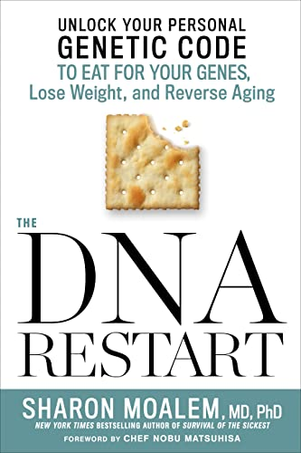 9781623366681: The DNA Restart: Unlock Your Personal Genetic Code to Eat for Your Genes, Lose Weight, and Reverse Aging