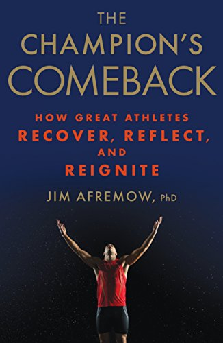 9781623366797: The Champion's Comeback: How Great Athletes Recover, Reflect, and Re-Ignite