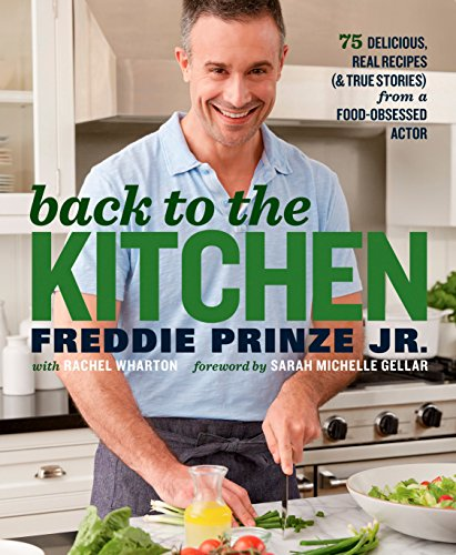 9781623366926: Back to the Kitchen: 75 Delicious, Real Recipes (& True Stories) from a Food-Obsessed Actor