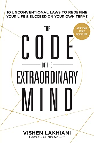 9781623367084: The Code of the Extraordinary Mind: 10 Unconventional Laws to Redefine Your Life and Succeed On Your Own Terms