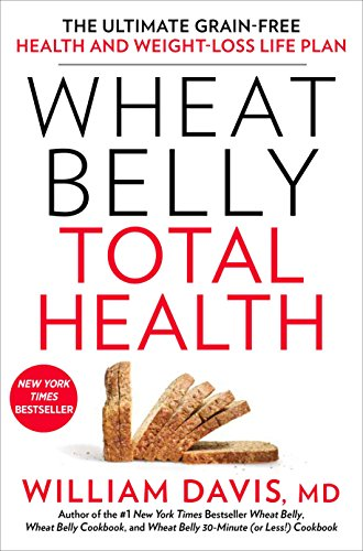 9781623367701: Wheat Belly Total Health: The Ultimate Grain-Free Health and Weight-loss Life Plan