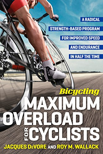 Bicycling Maximum Overload for Cyclists: A Radical: DeVore, Jacques, Wallack,