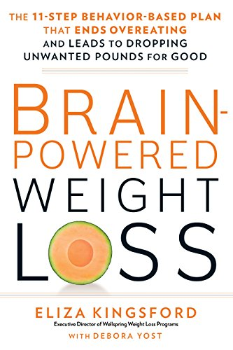 9781623368098: Brain-Powered Weight Loss: The 11-Step Behavior-Based Plan That Ends Overeating and Leads to Dropping Unwanted Pounds for Good