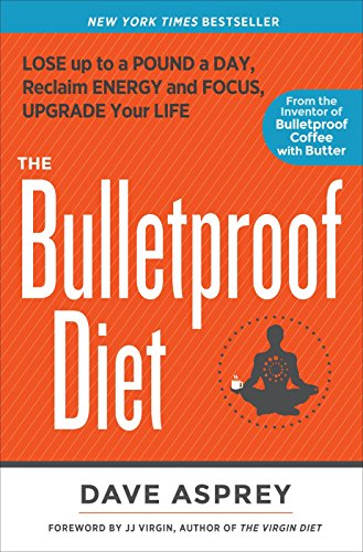 9781623368388: The Bulletproof Diet: Lose Up to a Pound a Day, Reclaim Energy and Focus, Upgrade Your Life
