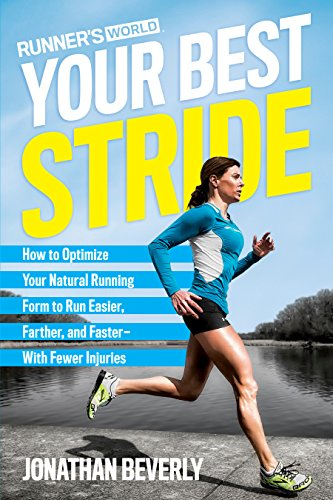 9781623368975: Runner's World Your Best Stride: How to Optimize Your Natural Running Form to Run Easier, Farther, and Faster--With Fewer Injuries