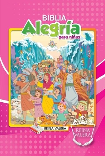 9781623370398: Reina Valera Children's Joy Bible - Girl's: Biblia Alegria para Ninas (Spanish Edition)