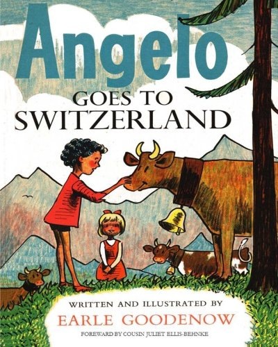 9781623390136: Angelo Goes to Switzerland (Angelo and the Cows) (Volume 4)