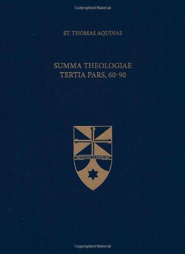 Summa Theologiae Tertia Pars, 60-90 (Latin-English Edition): Saint Thomas Aquinas