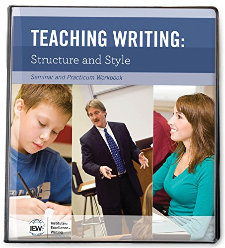 9781623412210: Teaching Writing: Structure and Style, Second Edition [Seminar and Practicum Workbook]