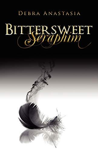 9781623420000: Bittersweet Seraphim (The Seraphim Series)