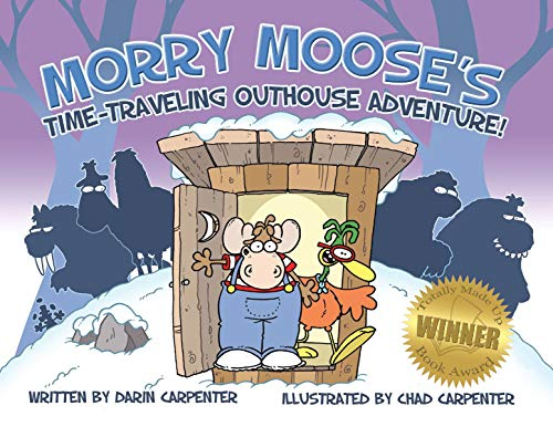 9781623431631: Morry Moose's Time-Traveling Outhouse Adventure