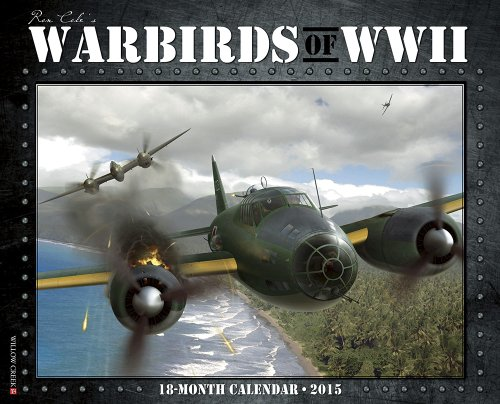9781623434458: Ron Coles Warbirds of WWII 2015 18 Month Calendar