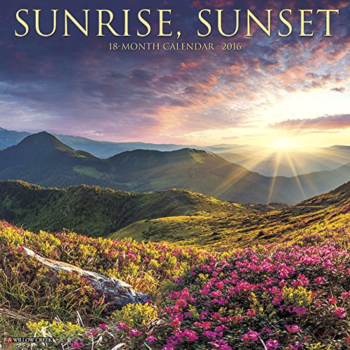 2016 Sunrise, Sunset Wall Calendar: Willow Creek Press