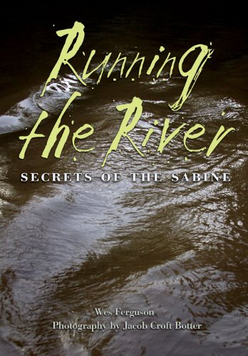 9781623490379: Running the River: Secrets of the Sabine