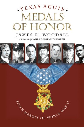 Texas Aggie Medals of Honor: Seven Heroes: Woodall, James R.
