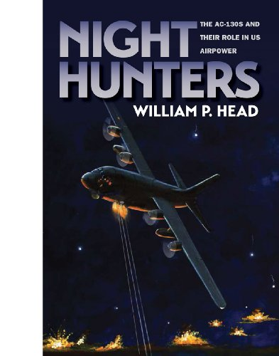 Night Hunters: The AC-130s and Their Role in US Airpower (Williams-Ford Texas A&M University ...