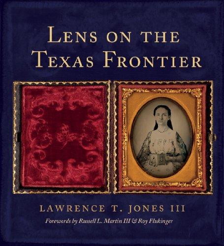 Lens on the Texas Frontier: Jones III, Lawrence T.