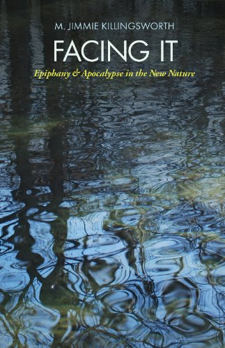 9781623491451: Facing It: Epiphany and Apocalypse in the New Nature (The Seventh Generation: Survival, Sustainability, Sustenance in a New Nature)
