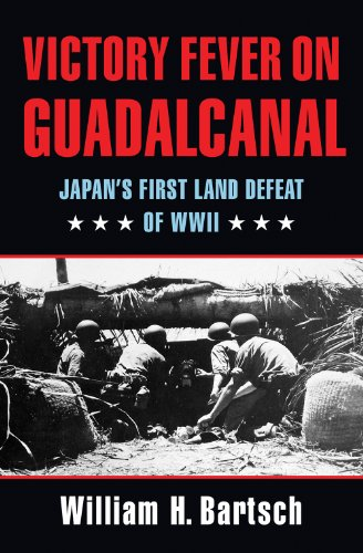 Victory Fever on Guadalcanal (Hardcover): William H. Bartsch