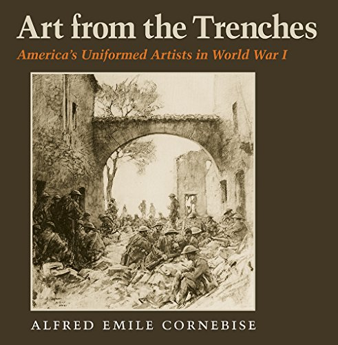 9781623492021: Art from the Trenches: America's Uniformed Artists in World War I (Williams-Ford Texas A&M University Military History Series)